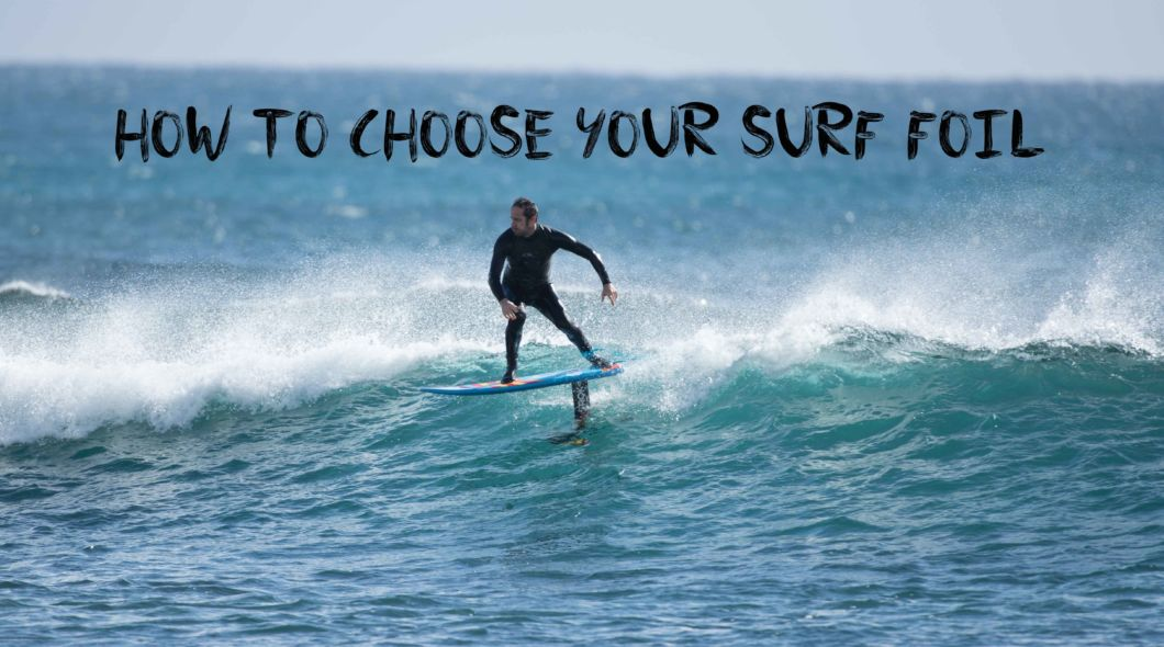 HOW TO CHOOSE YOUR SURF FOIL