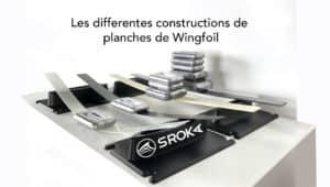 comment sont construites les boards de wing foiling