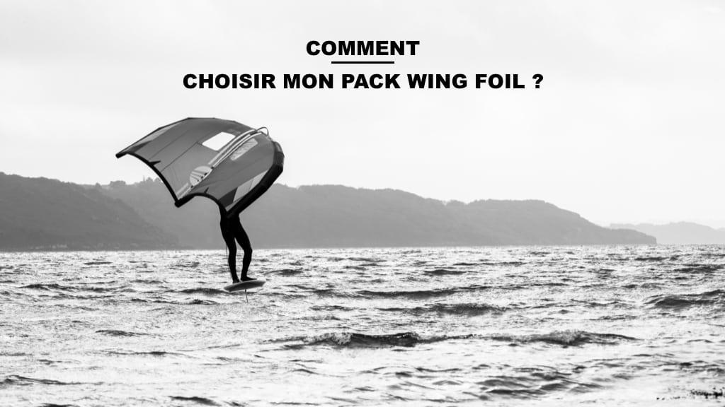 Comment choisir mon pack wing foil ?